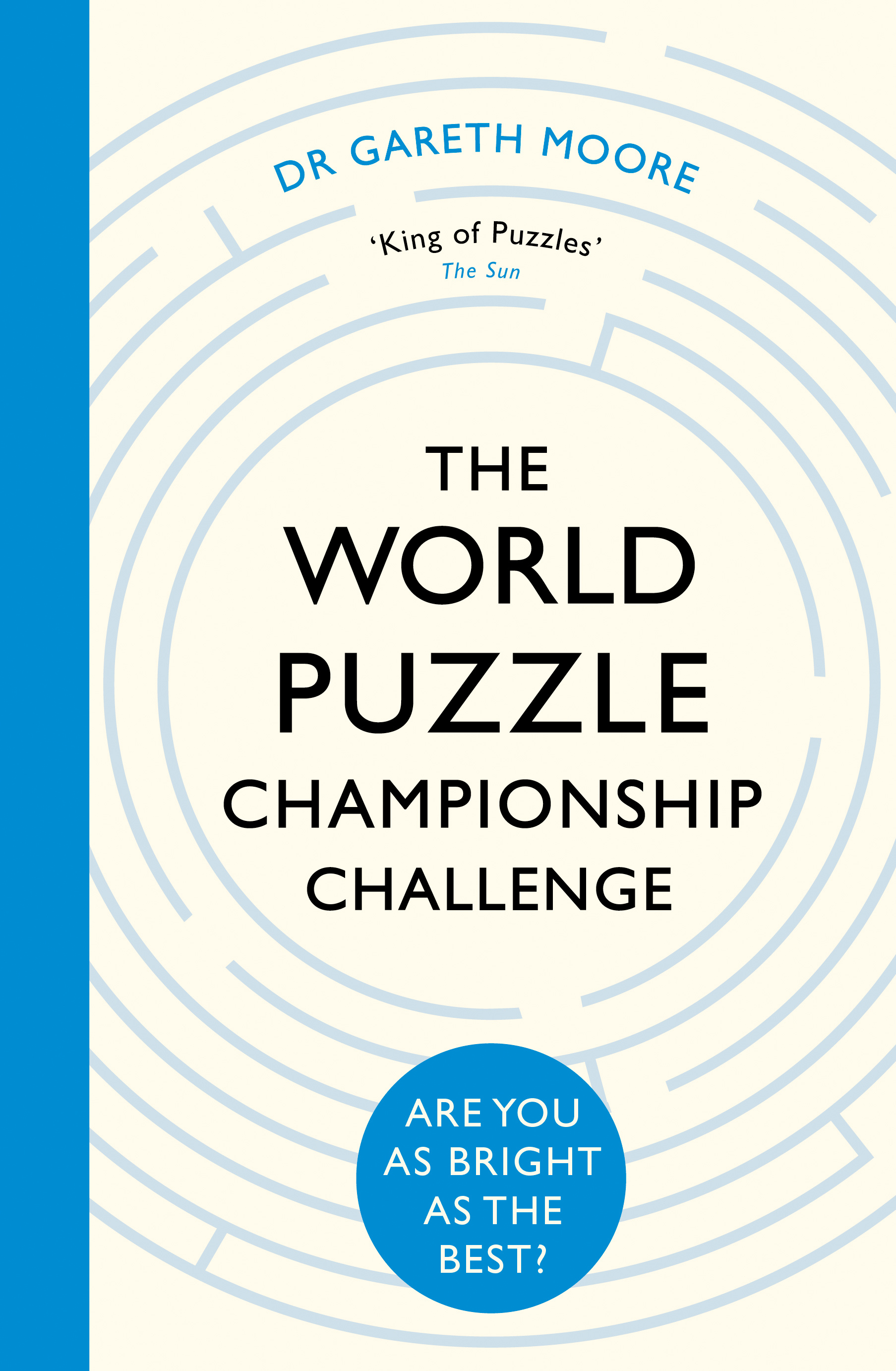 The World Puzzle Championship ChallengeAre You as Bright as the Best?