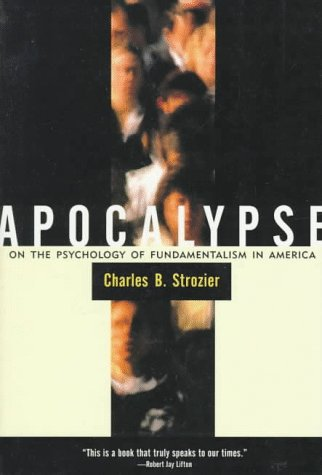 an analysis of endism in apocalypse on the psychology of fundamentalism in america by strozier The current study examined spiritual maturity as a moderator of the relation between christian fundamentalism and shame one hundred sixty four christian-identified participants (141 women) were recruited through social networking sites.