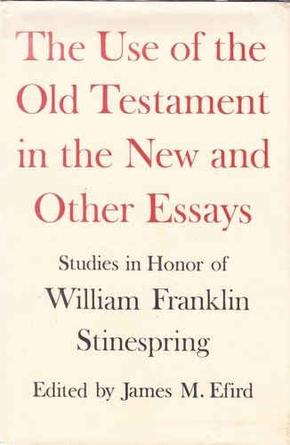 The Use of the Old Testament in the New and other essays;: Studies in honor of William Franklin Stinespring