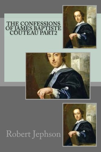 The confessions of James Baptiste Couteau part2 by Robert Jephson, ISBN: 9781720954316