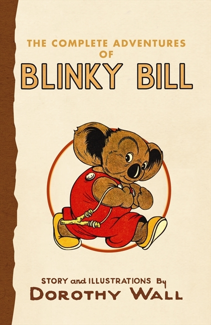The Complete Adventures of Blinky Bill by Dorothy Wall, ISBN: 9780732284350