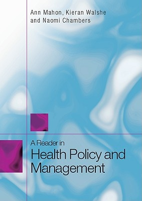 A Reader in Health Policy and Management by Ann Mahon, ISBN: 9780335233687