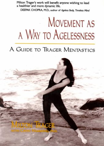 Movement as a Way to Agelessness: Guide to Trager Mentastics