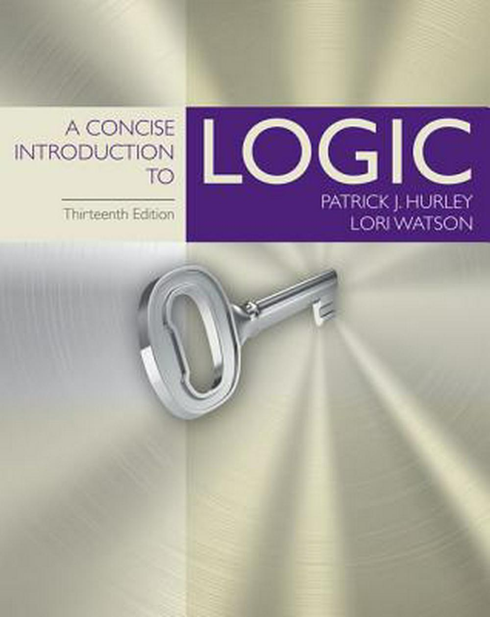 Concise Intro Logic by Patrick J. Hurley, ISBN: 9781305958098