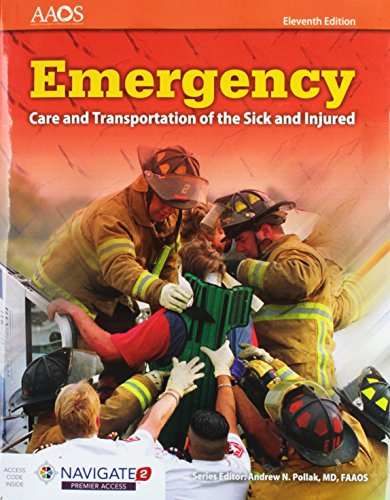 Emergency Care and Transportation of the Sick and Injured, Eleventh Edition Includes Navigate 2 Premier Access and Student Workbook by AAOS - American Academy of Orthopaedic Surgeons, ISBN: 9781284116588