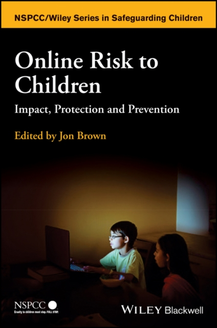 Online Risk to ChildrenImpact, Protection and Prevention