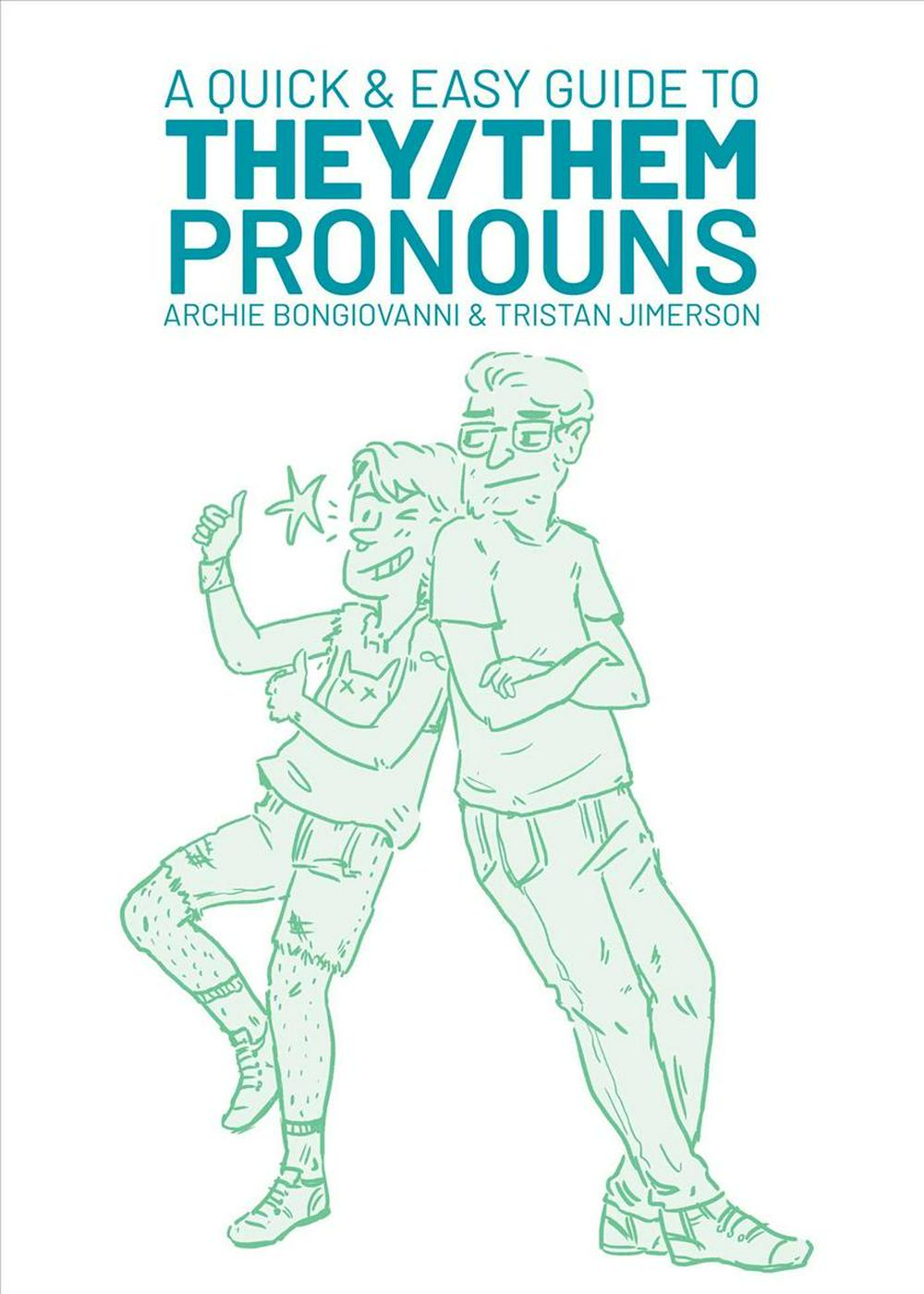 A Quick and Easy Guide to They/Them Pronouns by Archie Bongiovanni, ISBN: 9781620104996