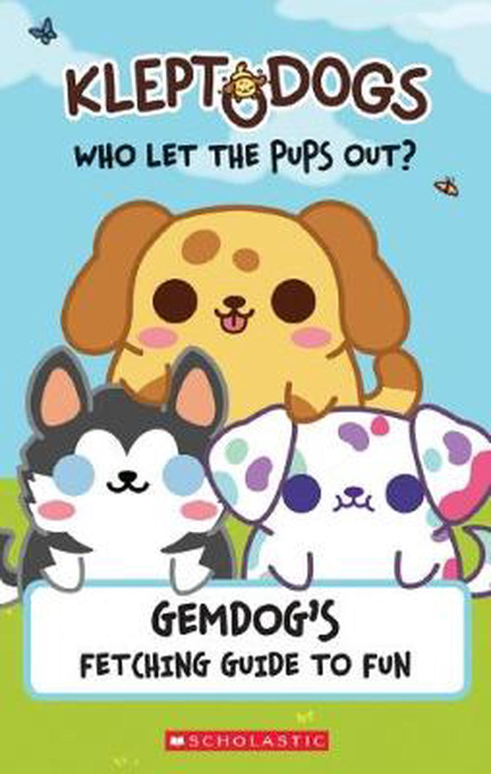 Kleptodogs: It's Their Turn Now! (Guidebook): Gemdog's Fetching Guide to Fun by Daphne Pendergrass, ISBN: 9781338556049