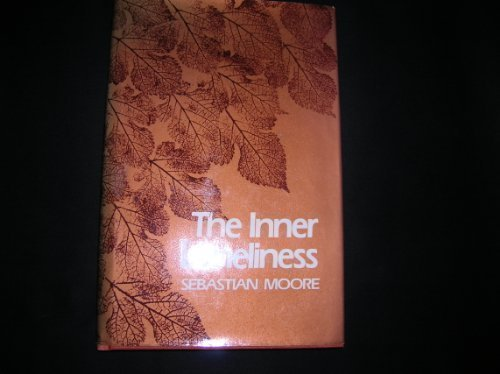 The inner loneliness by Sebastian Moore, ISBN: 9780824505158