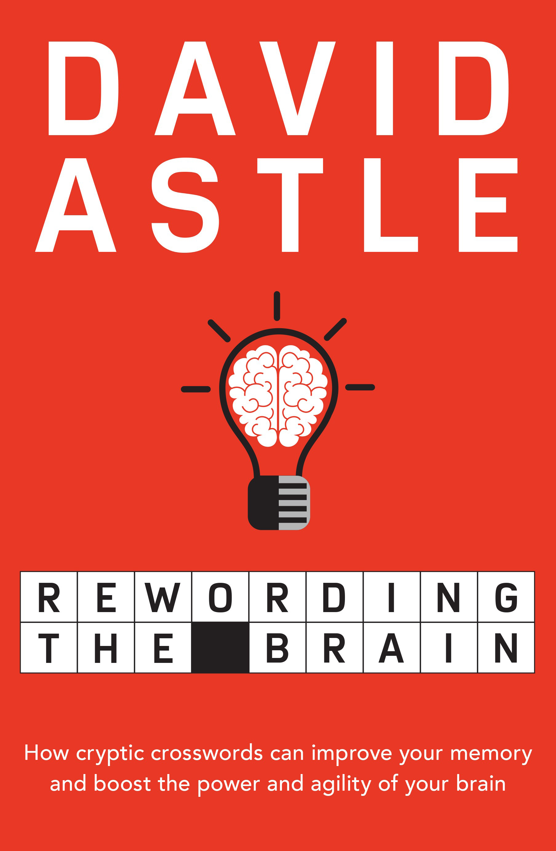 Rewording the Brain by David Astle, ISBN: 9781760295486