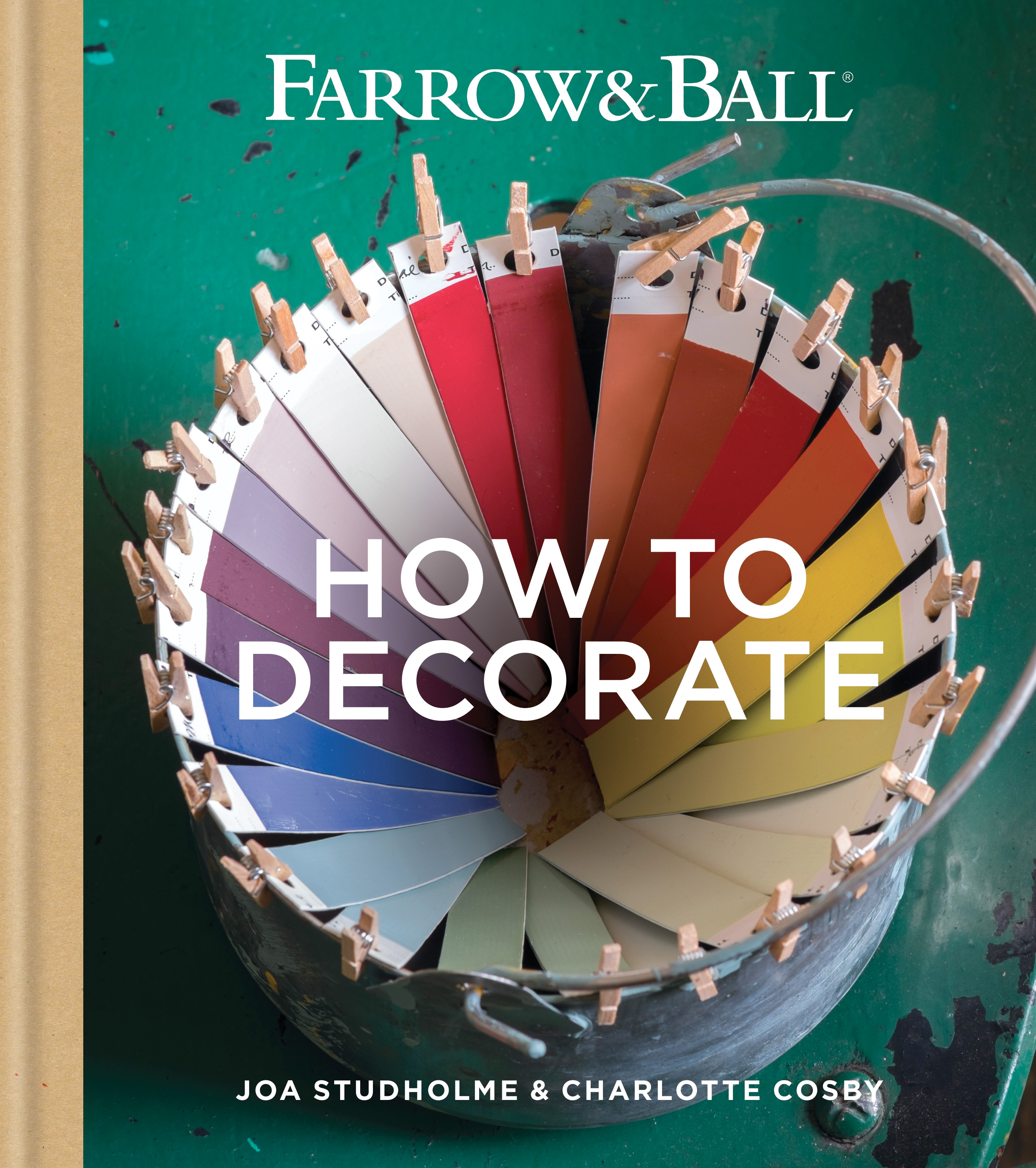 Farrow & Ball How to Decorate: Transform your home with paint & paper by Farrow & Ball, ISBN: 9781784720872