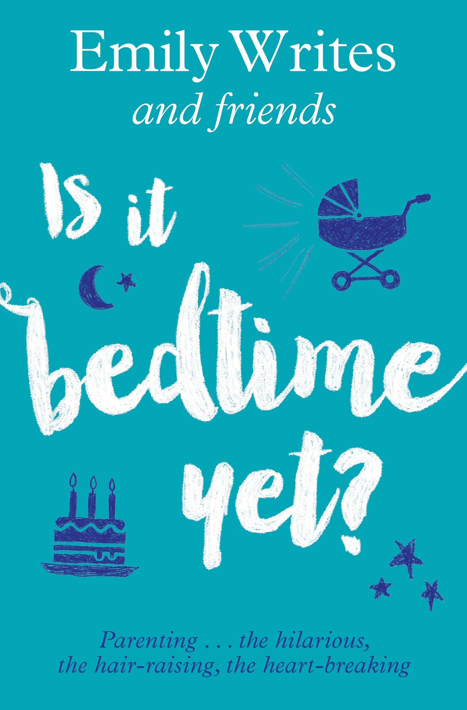 Is it Bedtime Yet?Parenting ... the Hilarious, the Hair-raising, ...