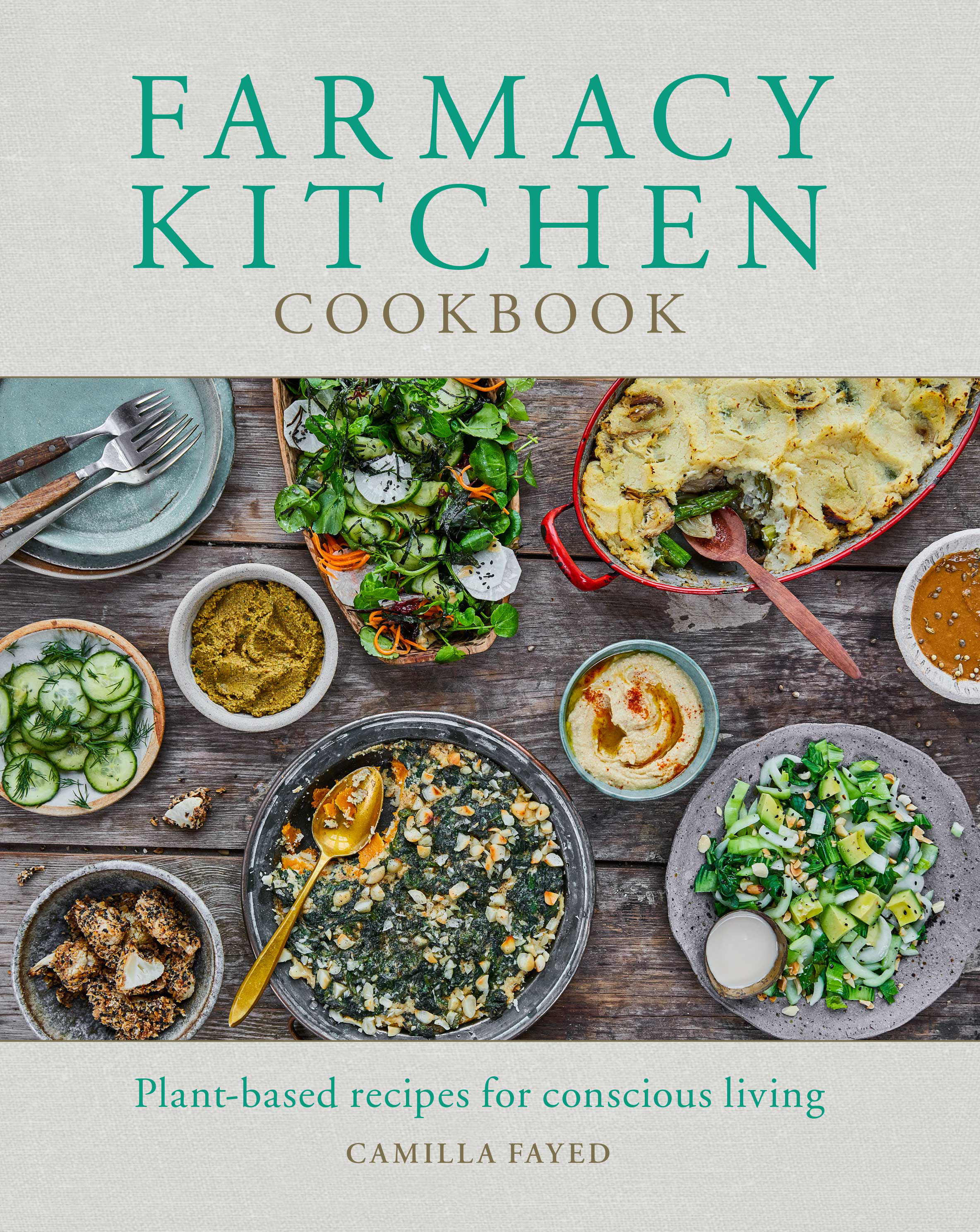 Farmacy KitchenPlant-based recipes for a conscious way of life