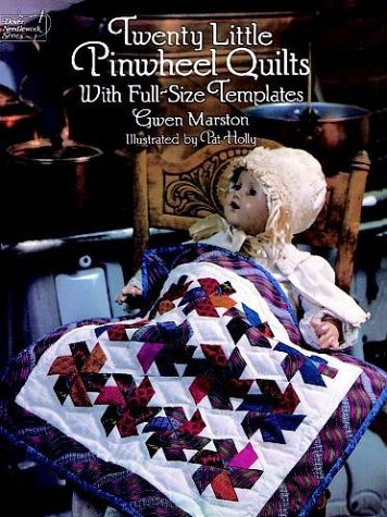 Twenty little pinwheel quilts: with full-size templates by Gwen Marston, ISBN: 9780486282169