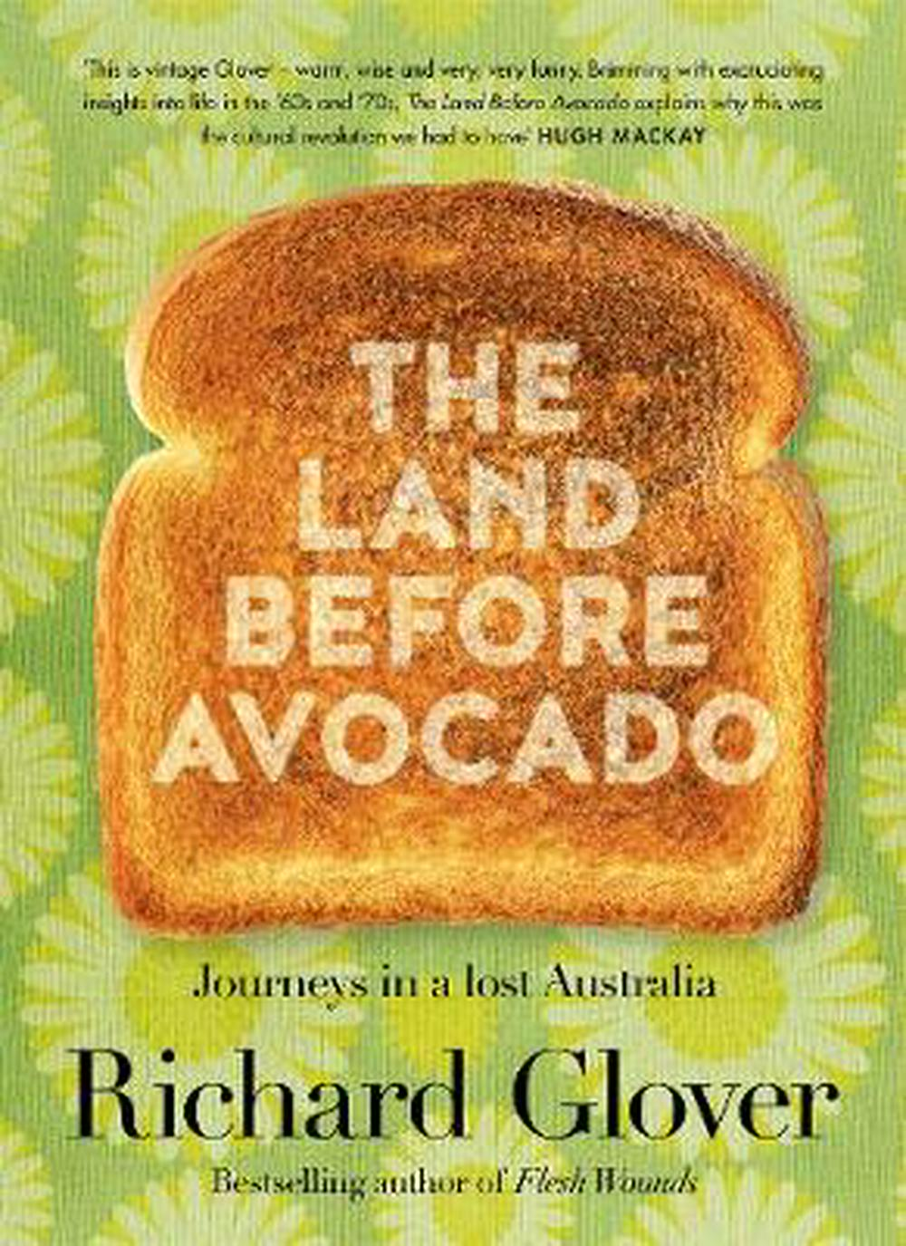 The Land Before Avocado by Richard Glover, ISBN: 9780733339813