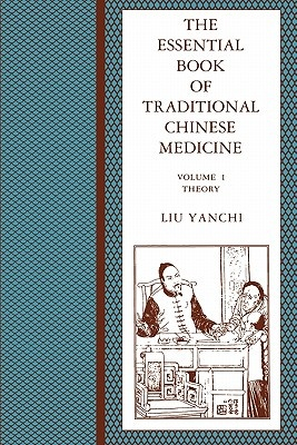 The Essential Book of Traditional Chinese Medicine: Theory v. 1
