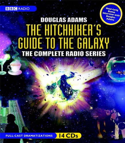 The Hitchhiker's Guide to the Galaxy: The Complete BBC Radio Series by Douglas Adams, ISBN: 9781602834798