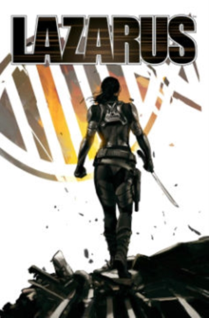 Lazarus: The Second Collection by Greg Rucka, ISBN: 9781632157225