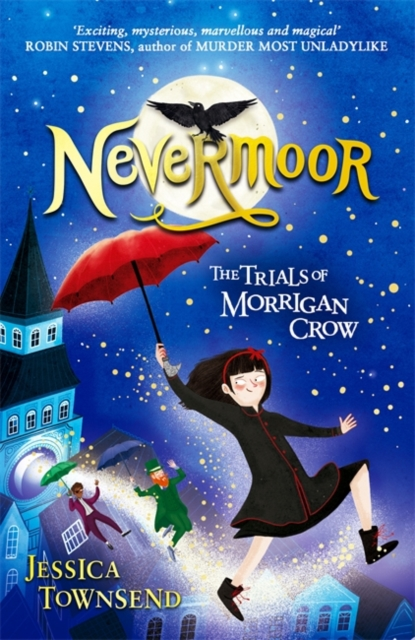 Nevermoor: The Trials of Morrigan Crow by Jessica Townsend, ISBN: 9781510103825