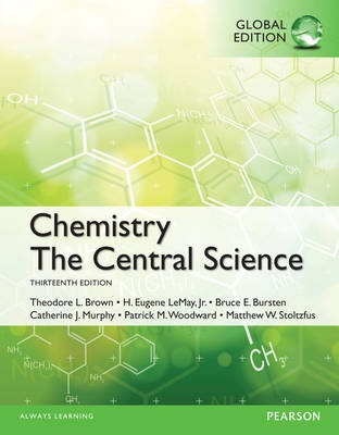 Chemistry: The Central Science, Global Edition by Theodore E. Brown, ISBN: 9781292057712