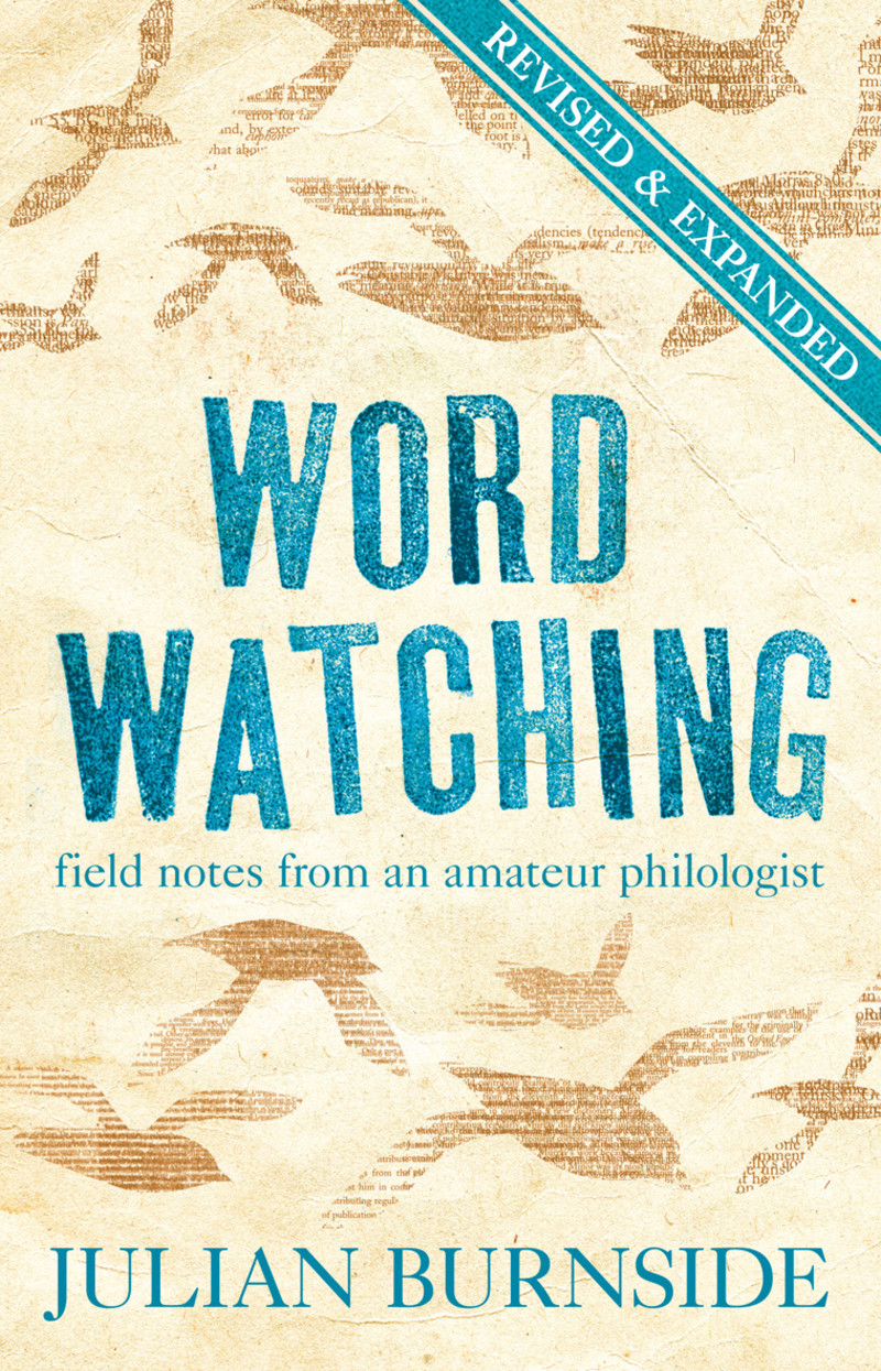 Wordwatching: Field Notes From an Amateur Philologist