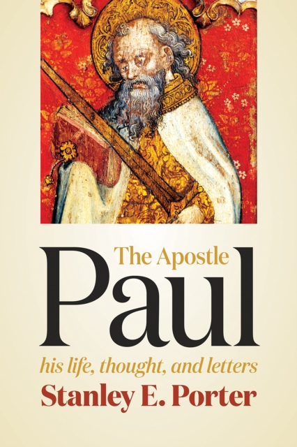 The Apostle PaulHis Life, Thought, and Letters by Stanley E. Porter, ISBN: 9780802841148