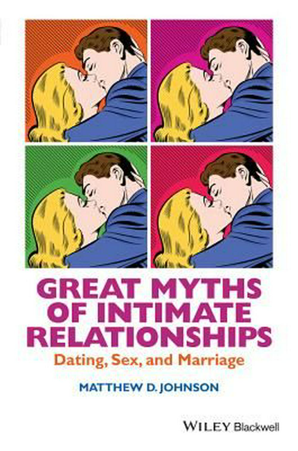 Great Myths of Intimate RelationshipsDating, Sex, and Marriage