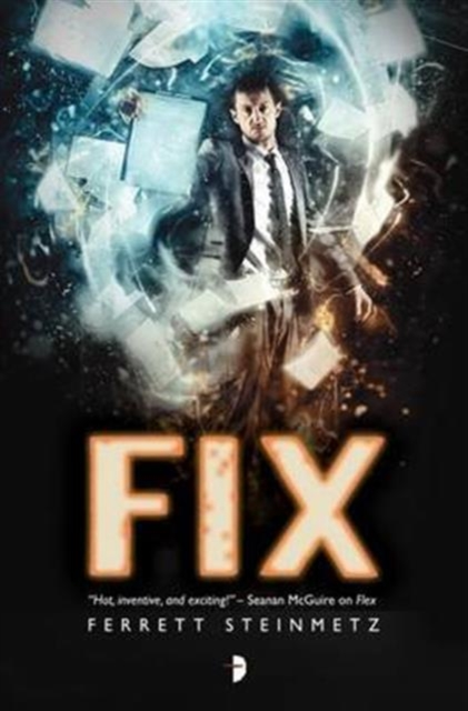 Fix by Ferrett Steinmetz, ISBN: 9780857665720