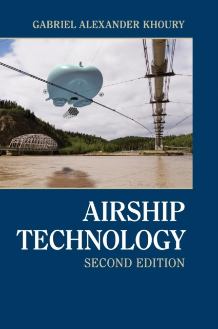 Airship Technology by G.A. Khoury, ISBN: 9781107019706