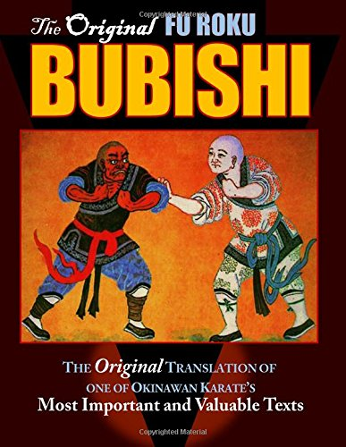 Bubishi: The Original Translation of one of Okinawan Karate's Most Important and Valuable Texts