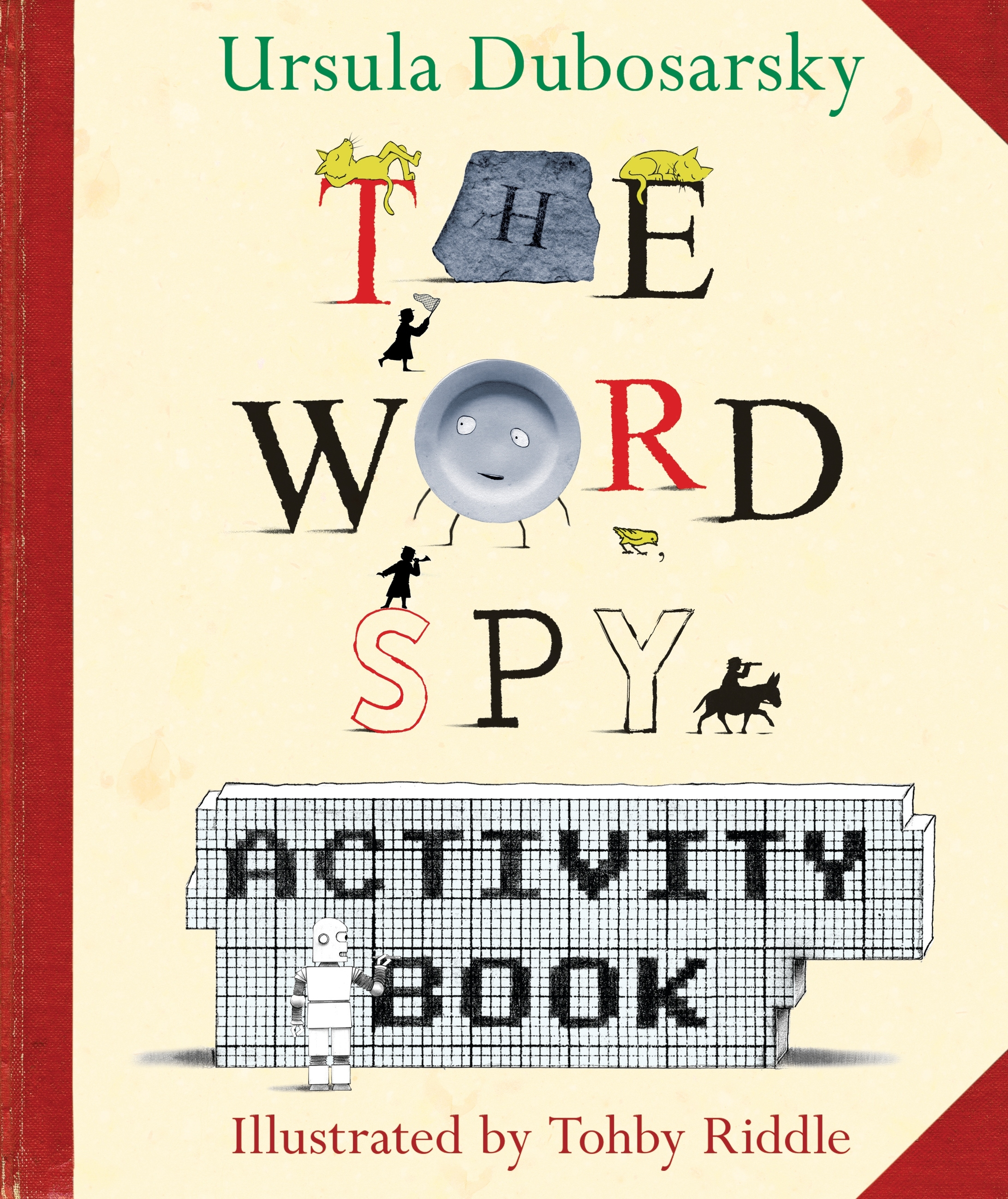 The Word Spy Activity Book by Ursula Dubosarsky & Tohby Riddle, ISBN: 9780143306139