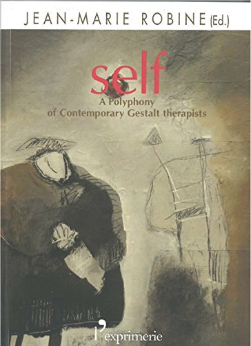 Self - a Polyphony of Contemporary Gestalt Therapists by J-M  Robine (ed.), ISBN: 9782913706682