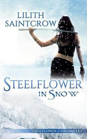 Steelflower in Snow (The Steelflower Chronicles)