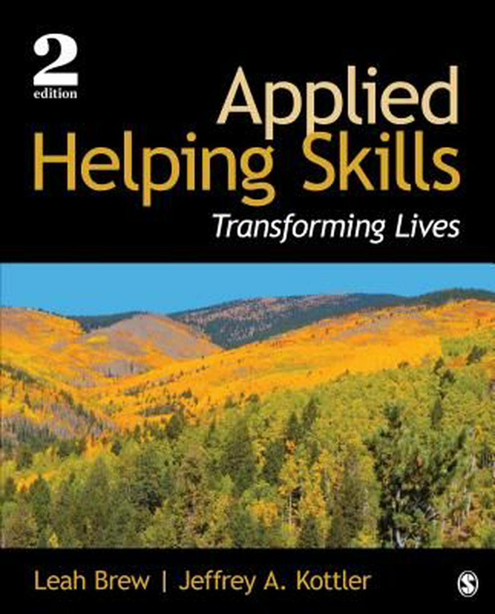 Applied Helping SkillsTransforming Lives by Leah M. Brew,Jeffrey A. Kottler, ISBN: 9781483375694