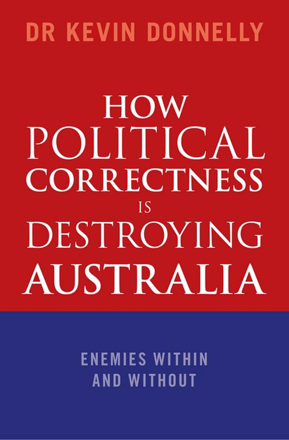 How Political Correctness is Destroying AustraliaEnemies Within and Without