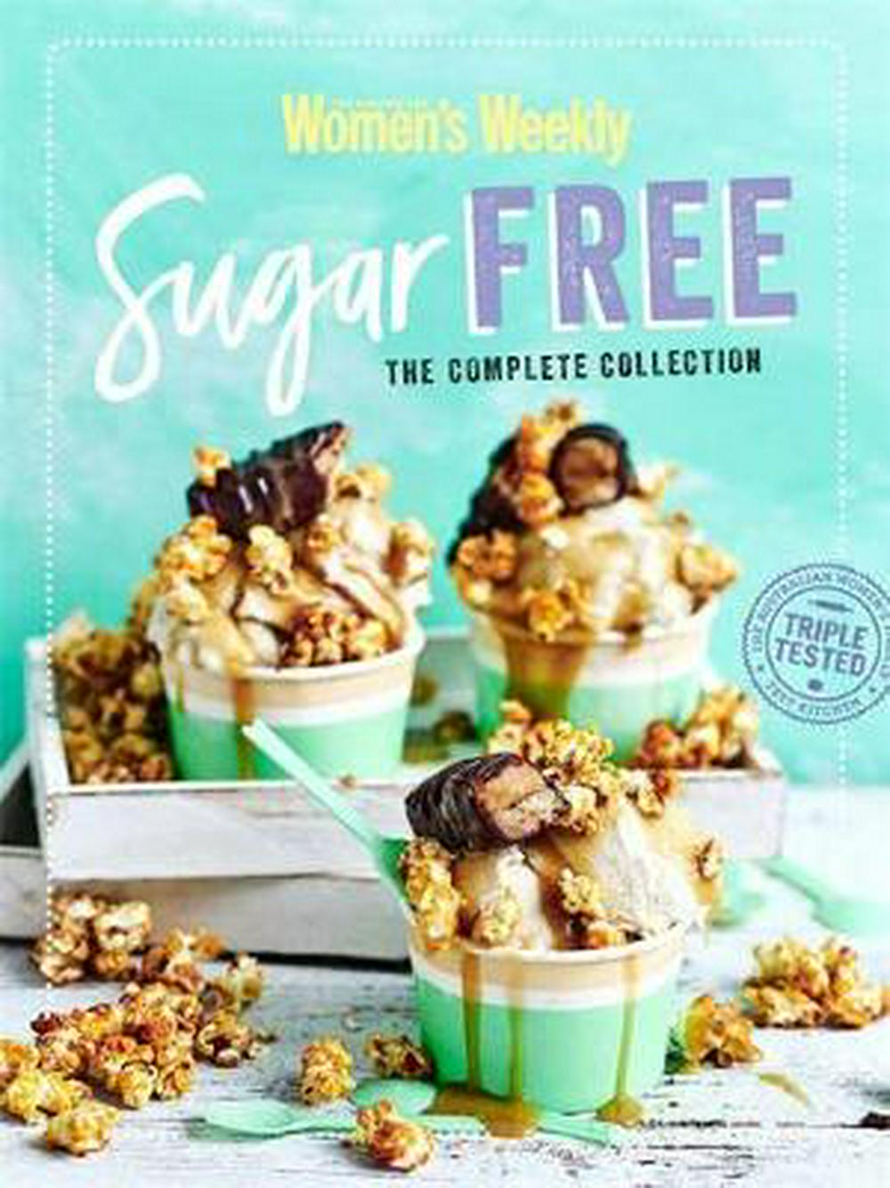 Sugar Free The Complete CollectionThe Complete Collection by The Australian Women's Weekly, ISBN: 9781925694512