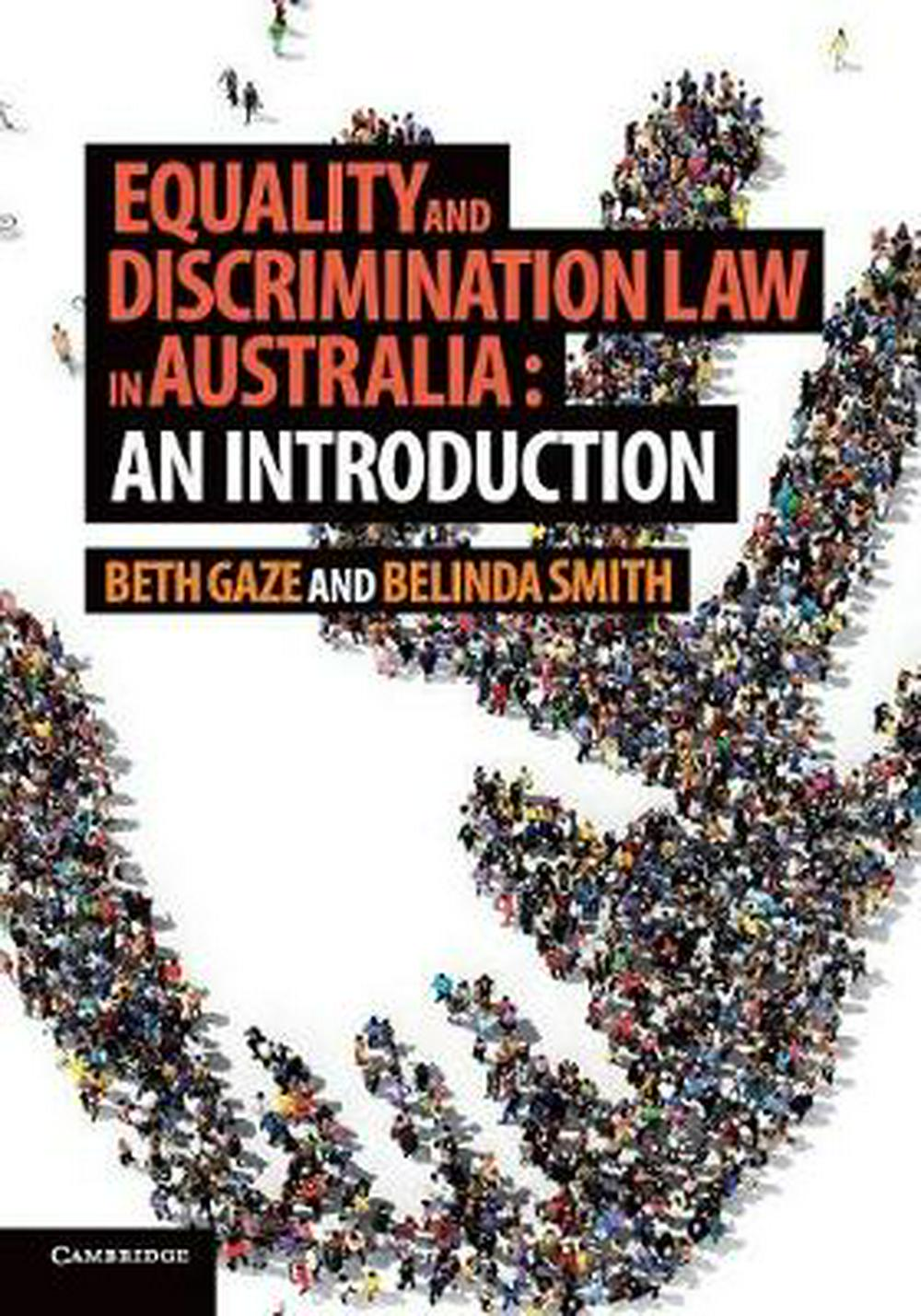 An Introduction to Equality and Discrimination Law in Australia by Associate Professor Beth Gaze, ISBN: 9781107432253