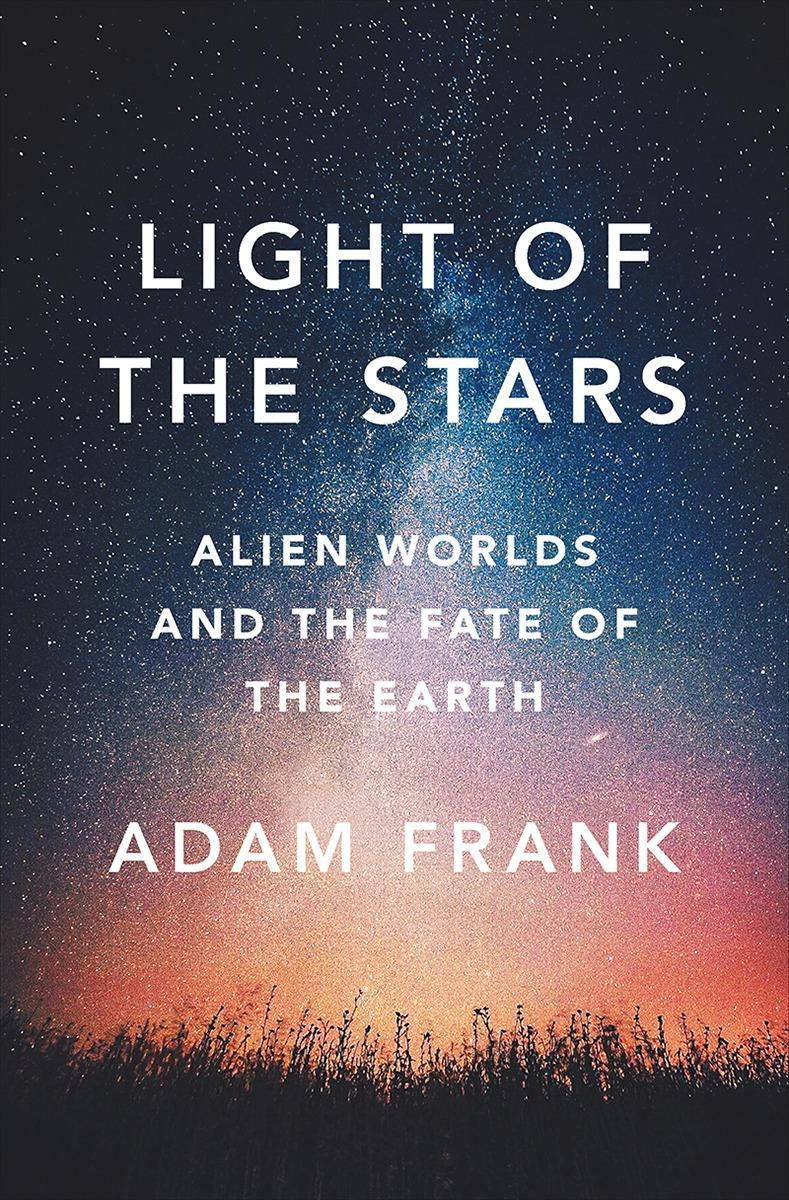 Light of the Stars by Adam Frank, ISBN: 9780393609011