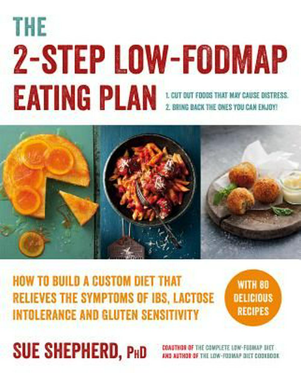 The 2-Step Low-Fodmap Diet Solution: The Essential Guide to Managing Ibs and Food Intolerance Symptoms