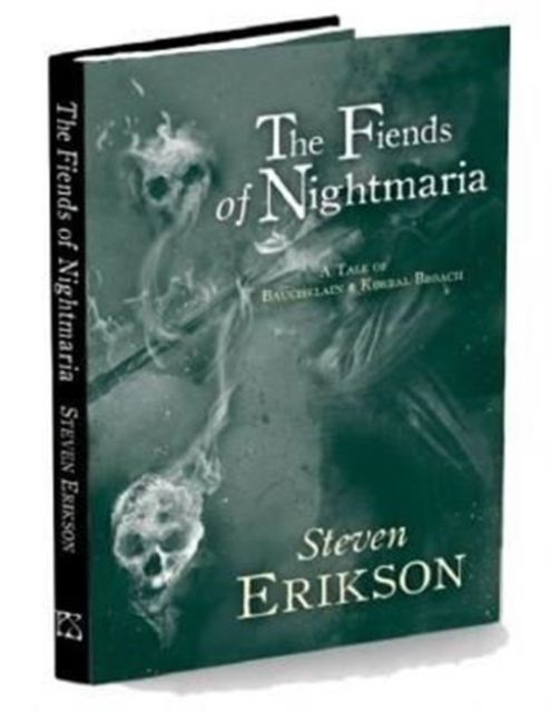 The Fiends of Nightmaria (The Tales of Bauchelain and Korbal Broach) by Steven Erikson, ISBN: 9781786360106