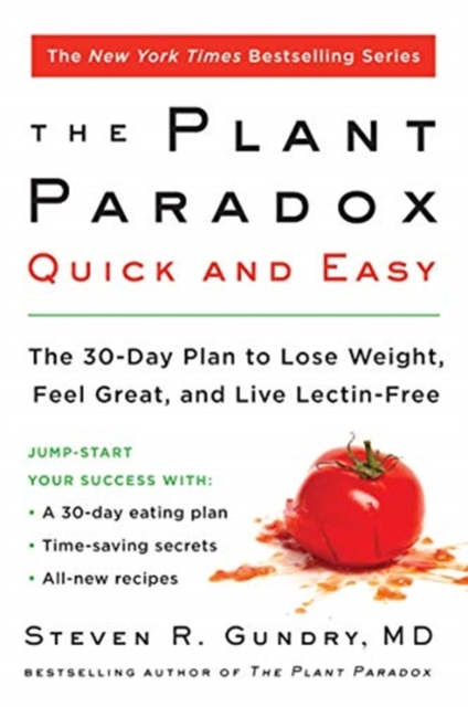 Plant Paradox Quick and EasyThe 30-day Plan to Lose Weight, Feel Great, and... by Steven R. Gundry, ISBN: 9780062911995