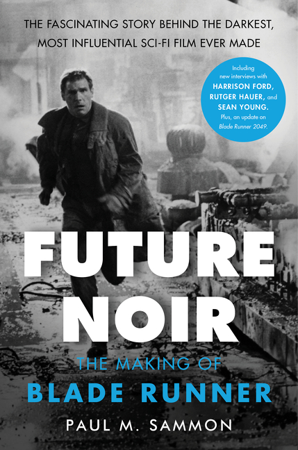 Future Noir Revised & Updated EditionThe Making of Blade Runner