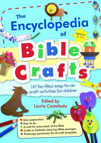 The Encyclopedia of Bible Crafts by Laurie Castaneda, ISBN: 9781841015903