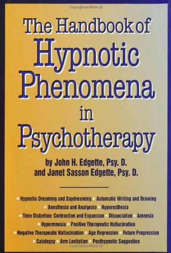 Handbook of Hypnosis Phenomena in Psychotherapy by John H. Edgette, ISBN: 9780876307502