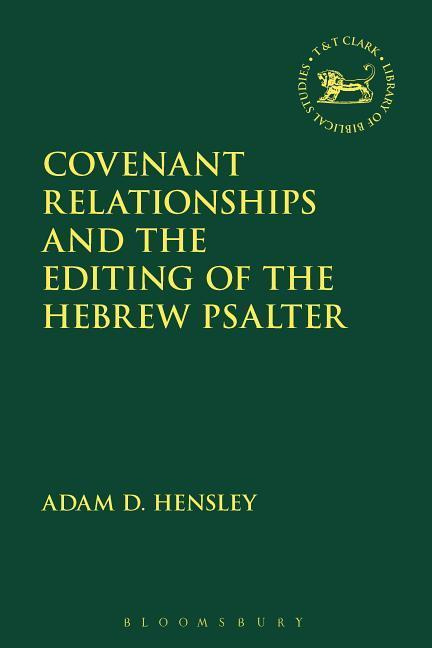 Covenant Relationships and the Editing oThe Library of Hebrew Bible/Old Testament Studies