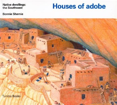 Houses of Adobe and Stone by Bonnie Shemie, ISBN: 9780887763304