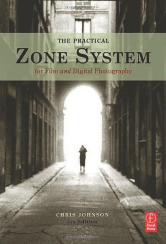 Practical Zone System for Film and Digital Photography