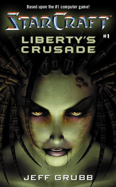 Starcraft: Liberty's Crusade Bk. 1