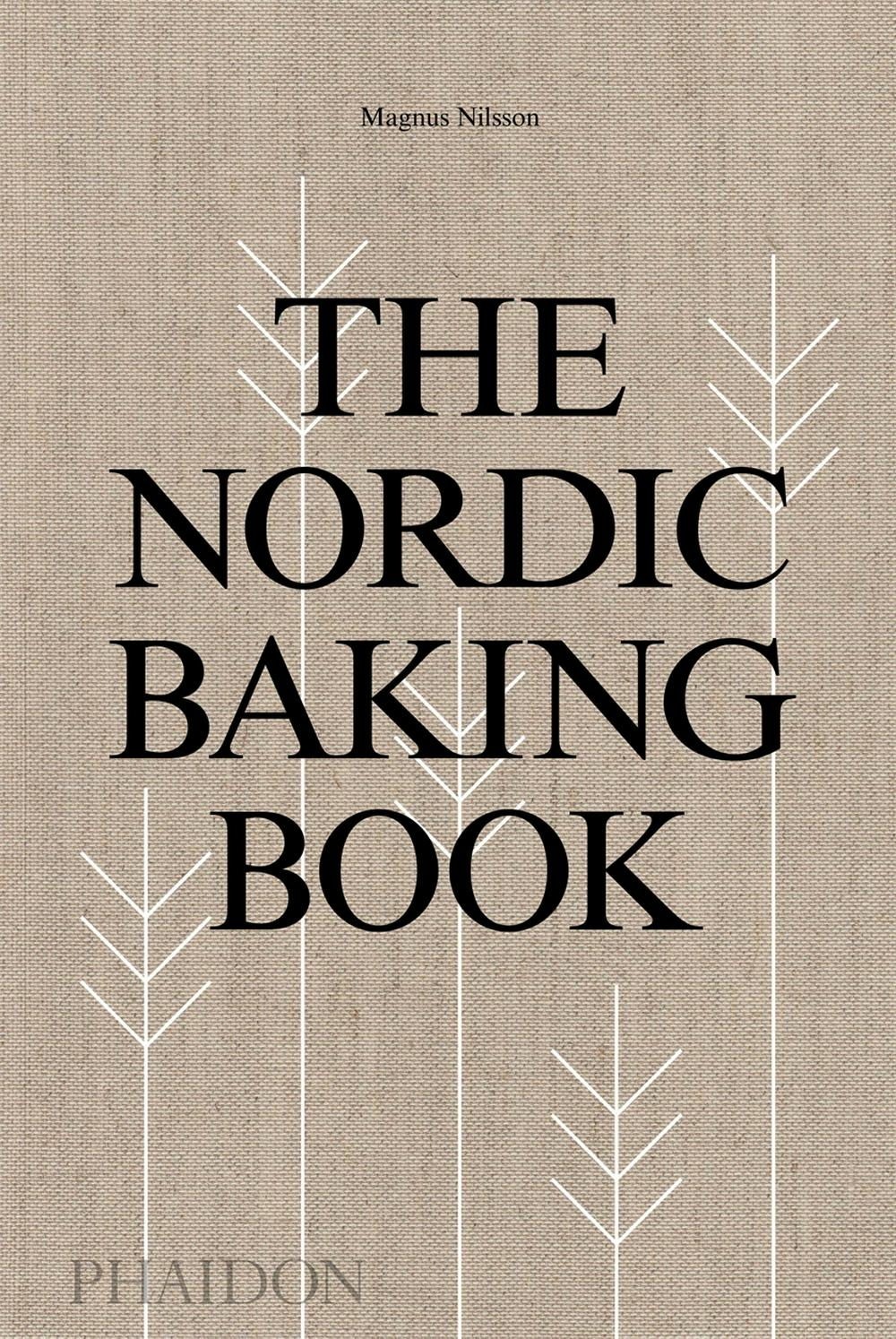 The Nordic Baking Book by Magnus Nilsson,Richard Tellstroem, ISBN: 9780714876849