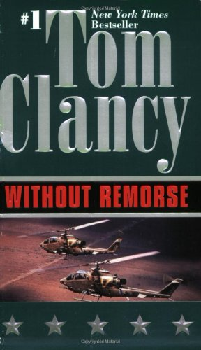 Without Remorse by General Tom Clancy, ISBN: 9780786200214